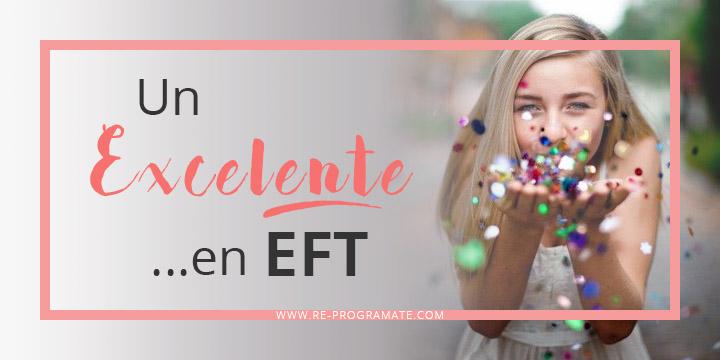 Un Excelente en EFT