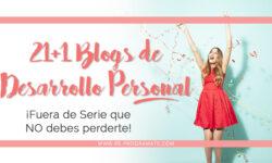 Los 21+1 Blogs de Desarrollo Personal Fuera de Serie que NO debes perderte